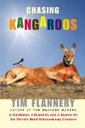 Chasing Kangaroos A Continent a Scientist & a Search for the Worlds Most Extraordinary Creature