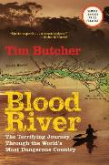 Blood River The Terrifying Journey Through the Worlds Most Dangerous Country