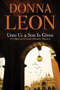 Unto Us a Son Is Given A Comissario Guido Brunetti Mystery