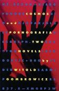 Cosmos & Pornografia Two Novels