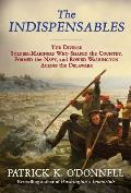 Indispensables The Diverse Soldier Mariners Who Shaped the Country Formed the Navy & Rowed Washington Across the Delaware