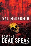 How The Dead Speak A Tony Hill & Carol Jordan Thriller