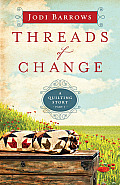 Threads of Change A Quilting Story Part 1