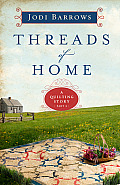 Threads of Home A Quilting Story Part 2