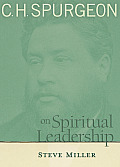C H Spurgeon on Spiritual Leadership A Story of Hope & Transformation in Americas Bloodiest Prison