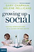 Growing Up Social Raising Relational Kids in a Screen Driven World