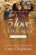 5 Love Languages of Teenagers The Secret to Loving Teens Effectively