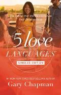 5 Love Languages Singles Edition The Secret That Will Revolutionize Your Relationships