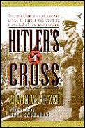 Hitlers Cross How the Cross Was Used to Promote the Nazi Agenda