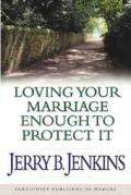 Loving Your Marriage Enough To Protect