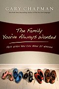 Family Youve Always Wanted Five Ways You Can Make It Happen