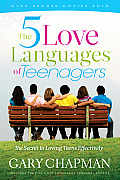 Five Love Languages of Teenagers The Secret to Loving Teens Effectively