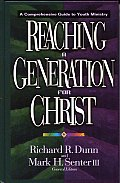 Reaching a Generation for Christ A Comprehensive Guide to Youth Ministry