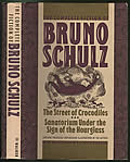 Complete Fiction of Bruno Schultz The Street of Crocodiles Sanatorium Under the Sign of the Hourglass
