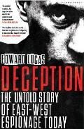 Deception: The Untold Story of East-West Espionage Today