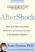 Aftershock What To Do When the Doctor Gives You or Someone You Love a Devastating Diagnosis