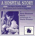 Hospital Story An Open Family Book For