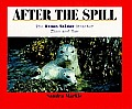 After the Spill: The EXXON Valdez Disaster Then and Now