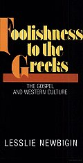 Foolishness to the Greeks The Gospel & Western Culture