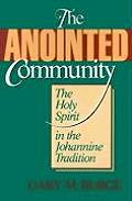 Anointed Community The Holy Spirit in the Johannine Tradition