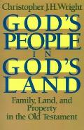 God's People in God's Land: Family, Land, and Property in the Old Testament