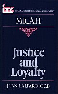 Justice & Loyalty A Commentary on the Book of Micah
