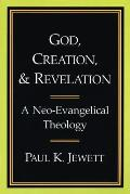 God Creation & Revelation A Neo Evangelical Theology