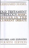 Old Testament Theology Basic Issues in the Current Debate