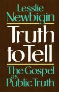 Truth to Tell: The Gospel as Public Truth