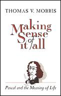 Making Sense of It All PASCAL & the Meaning of Life