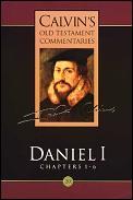 Daniel I Chapters 1 6 Calvins Old Testam