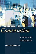 Changing the Conversation A Third Way for Congregations