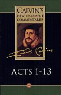 Calvins New Testament Commentaries Acts 1 13