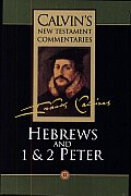 Hebrews & 1 & 2 Peter Calvins New Testam
