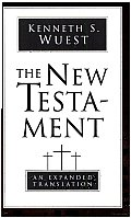 New Testament An Expanded Translation Kenneth S Wuest