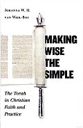 Making Wise the Simple The Torah in Christian Faith & Practice
