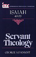 Servant Theology A Commentary on the Book of Isaiah 40 55