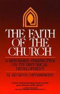 The Faith of the Church: A Reformed Perspective on Its Historical Development