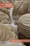 Why Psychology Needs Theology A Radical Reformation Perspective
