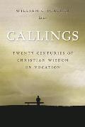 Callings Twenty Centuries of Christian Wisdom on Vocation