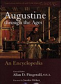 Augustine Through The Ages An Encyclopedia Edia