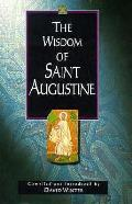 Wisdom Of St Augustine Compiled & Introd