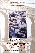 Seek the Welfare of the City Christians as Benefactors & Citizens