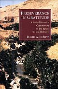 Perseverance in Gratitude A Socio Rhetorical Commentary on the Epistle To the Hebrews