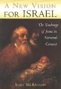 New Vision for Israel The Teachings of Jesus in National Context
