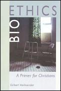 Bioethics A Primer For Christians