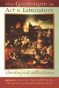 Grotesque in Art & Literature Theological Reflections