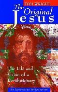 Original Jesus The Life & Vision of a Revolutionary