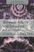Between Athens & Jerusalem Jewish Identity in the Hellenistic Diaspora