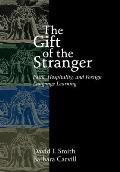 The Gift of the Stranger: Faith, Hospitality, and Foreign Language Learning